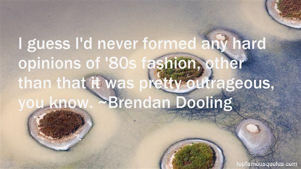 Brendan Dooling Quotes