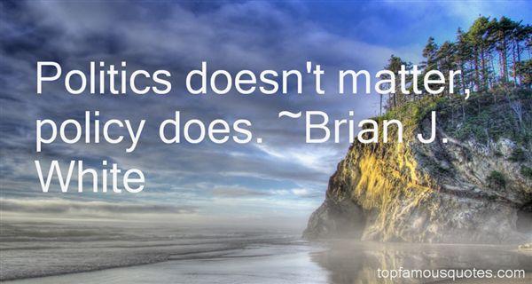 Brian J. White Quotes