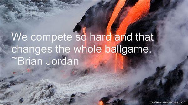 Brian Jordan Quotes