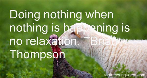 Brian Thompson Quotes