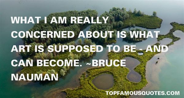 Bruce Nauman Quotes
