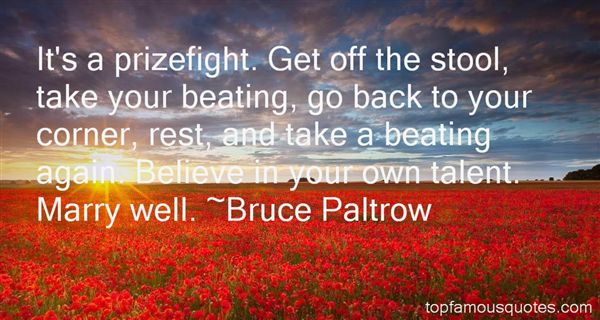 Bruce Paltrow Quotes