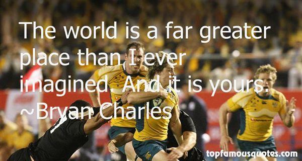 Bryan Charles Quotes