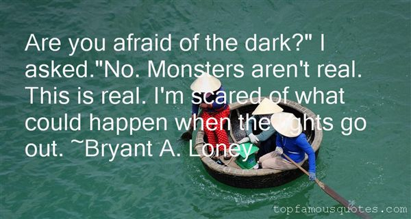 Bryant A. Loney Quotes