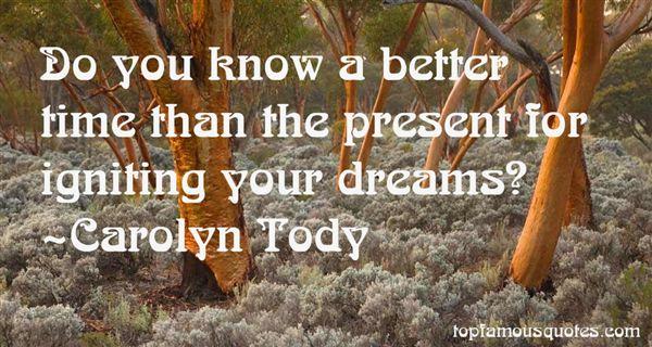 Carolyn Tody Quotes