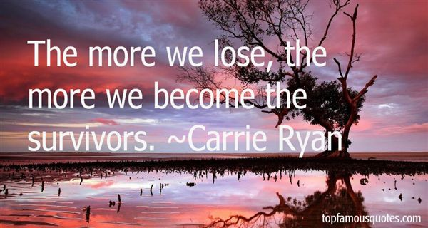 Carrie Ryan Quotes