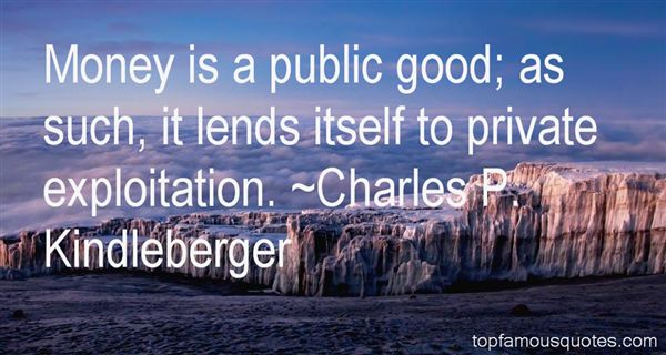 Charles P. Kindleberger Quotes