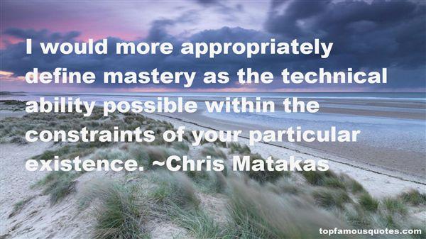 Chris Matakas Quotes