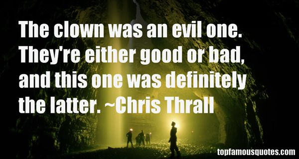 Chris Thrall Quotes
