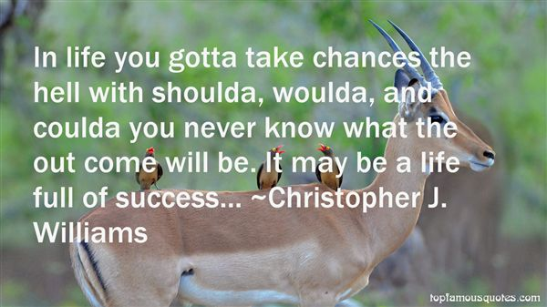 Christopher J. Williams Quotes