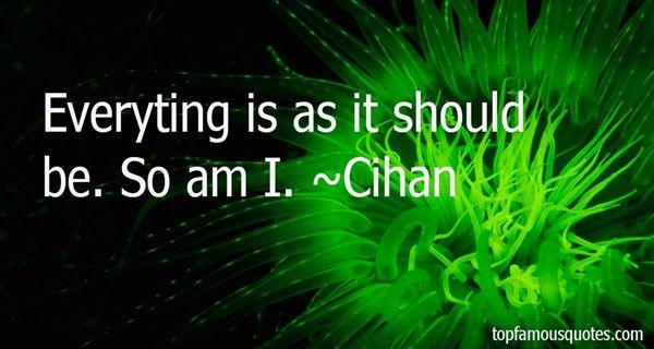 Cihan Quotes
