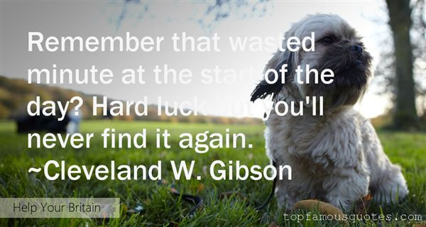 Cleveland W. Gibson Quotes