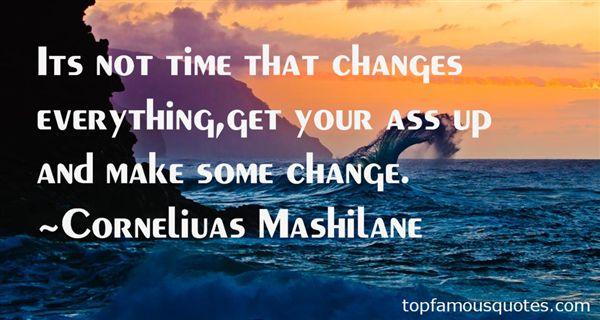 Corneliuas Mashilane Quotes