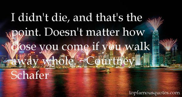 Courtney Schafer Quotes