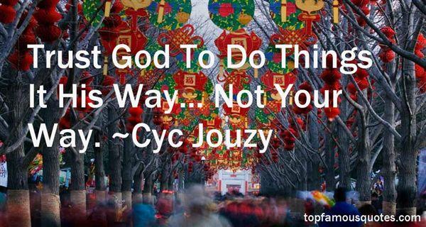 Cyc Jouzy Quotes