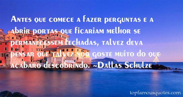 Dallas Schulze Quotes