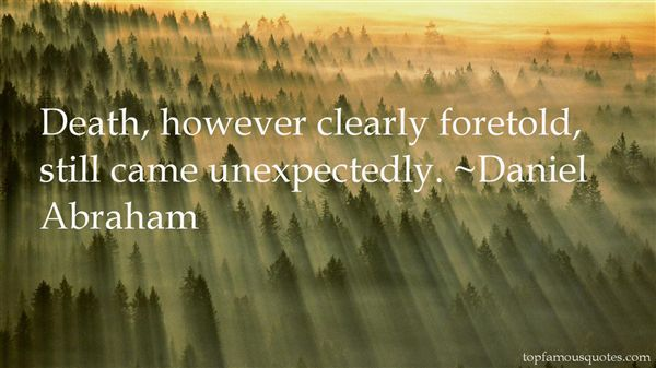 Daniel Abraham Quotes