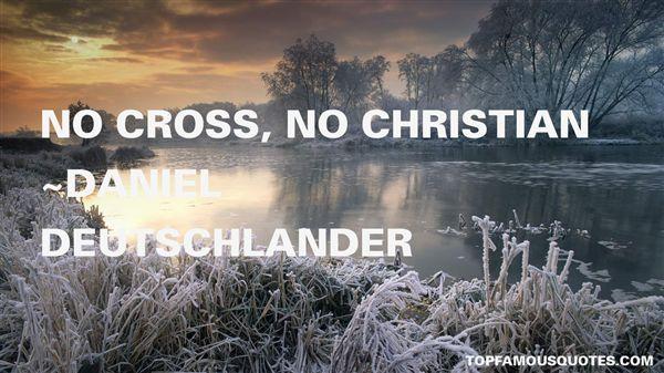 Daniel Deutschlander Quotes
