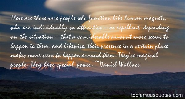 Daniel Wallace Quotes
