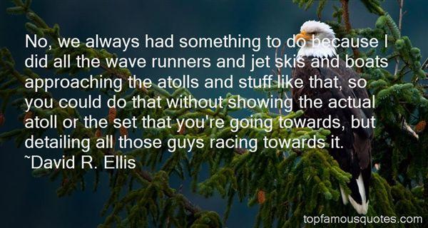 David R. Ellis Quotes
