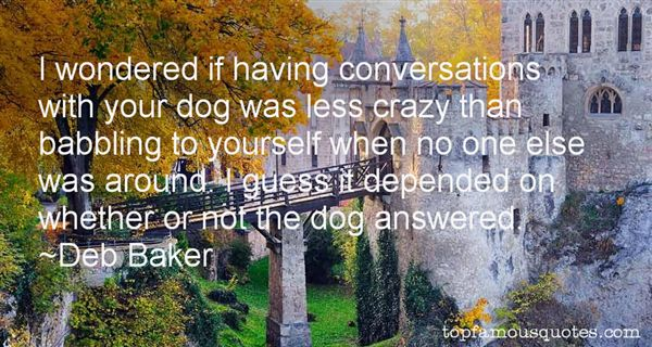 Deb Baker Quotes