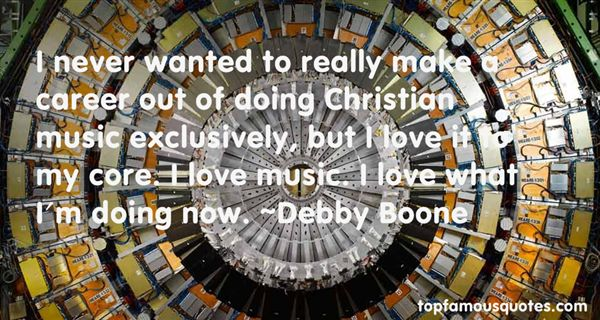 Debby Boone Quotes