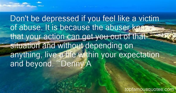 Denny A Quotes