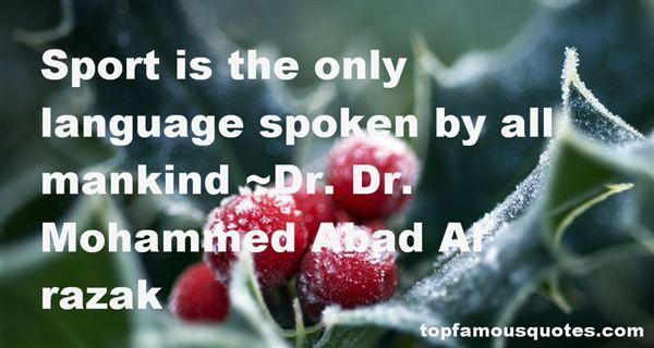 Dr. Dr. Mohammed Abad Al Razak Quotes