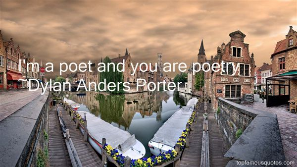 Dylan Anders Porter Quotes