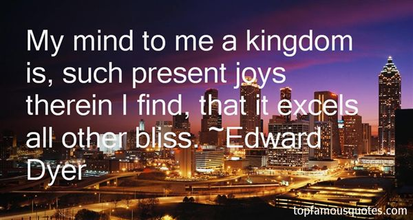 Edward Dyer Quotes