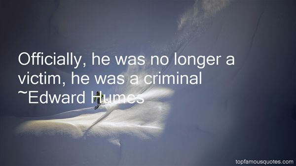Edward Humes Quotes