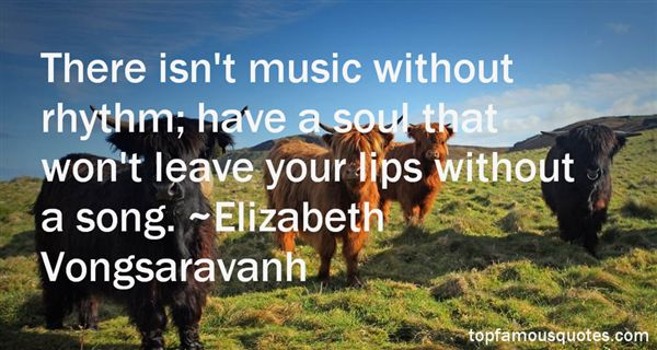 Elizabeth Vongsaravanh Quotes