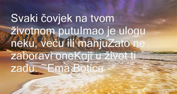 Ema Botica Quotes