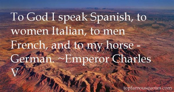 Emperor Charles V Quotes
