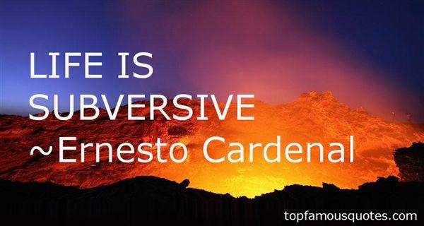 Ernesto Cardenal Quotes