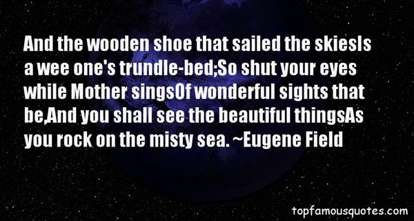 Eugene Field Quotes
