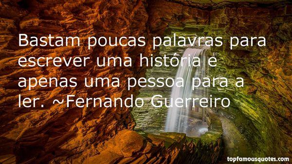 Fernando Guerreiro Quotes