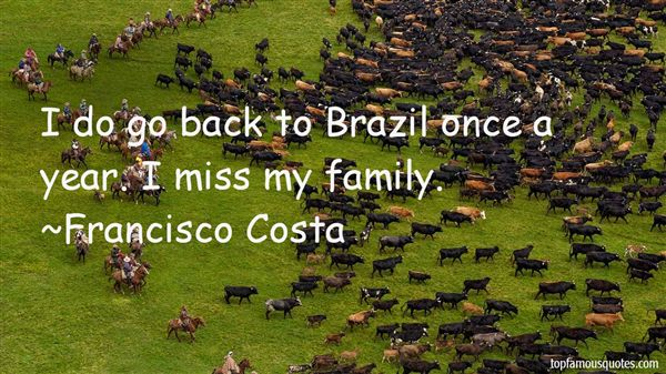 Francisco Costa Quotes