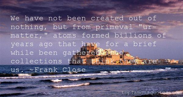 Frank Close Quotes