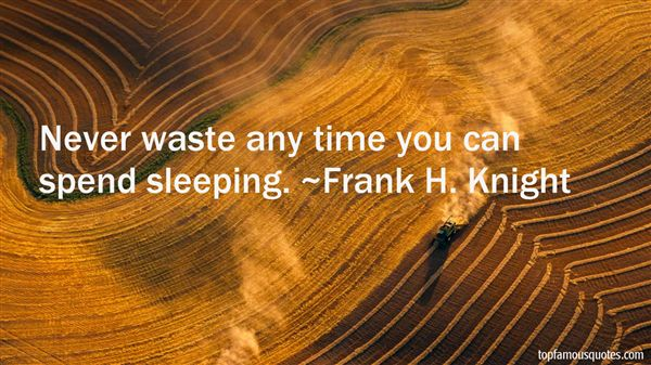 Frank H. Knight Quotes