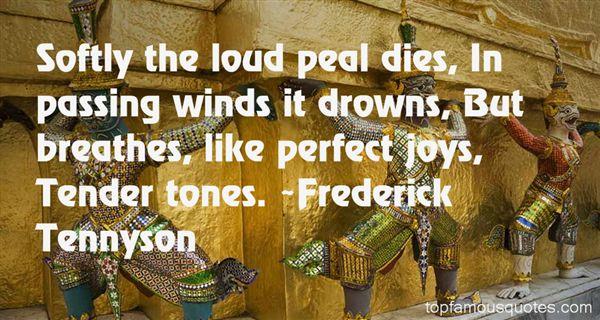 Frederick Tennyson Quotes