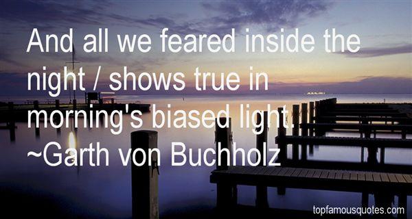 Garth Von Buchholz Quotes