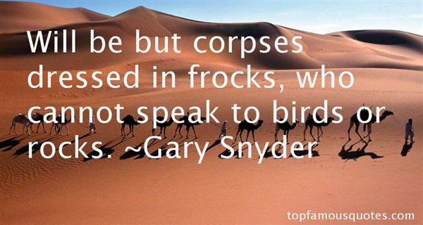 Gary Snyder Quotes