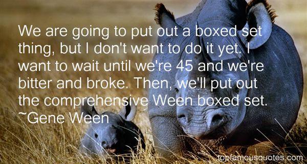 Gene Ween Quotes
