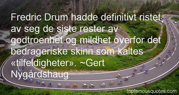 Gert Nygårdshaug Quotes