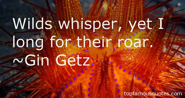 Gin Getz Quotes