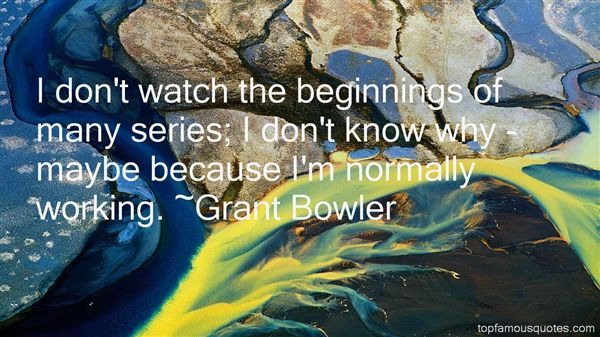 Grant Bowler Quotes