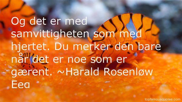Harald Rosenløw Eeg Quotes