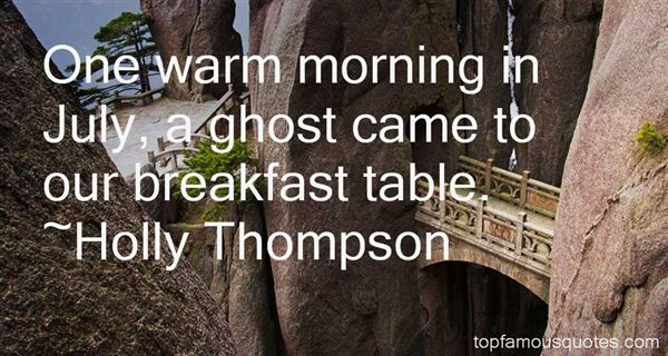 Holly Thompson Quotes