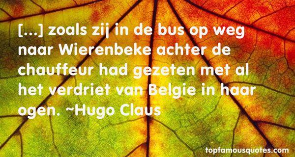 Hugo Claus Quotes